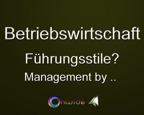 Führungsstile, Management by .. ? - Conwide, Community-Kontakt-Portal