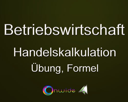 Handelskalkulation, Aufgabe, Formel - Conwide, Community Kontakt Portal