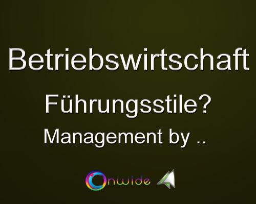 Führungsstile, Management by .. ? - Conwide, Community-Kontakt-Portal