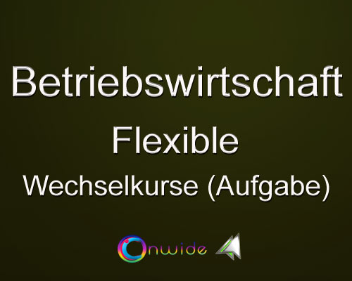 Flexible Wechselkurse Aufgabe - Conwide, Community Kontakt Portal