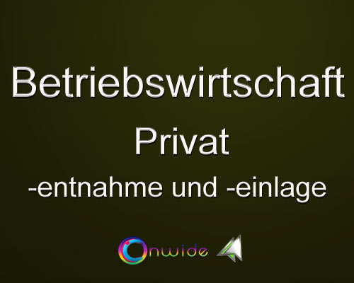 Privatentnahmen Privateinlagen - Conwide, Community Kontakt Portal