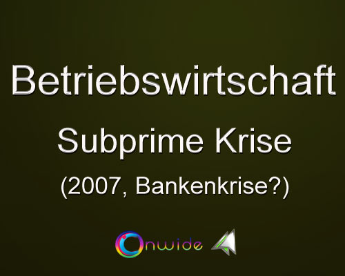 Asset Backed Security, Subprime Krise - Conwide